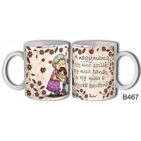 (B467) A nagymama... – Mamáknak Bögre – Mamáknak ajándék