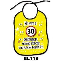 (EL119) Ma van a 30. szülinapom – Előke születésnapra – Születésnapi Ajándék