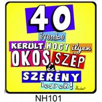 (NH101) 40 évembe került... - Hűtőmágnes - Szülinapi ajándék