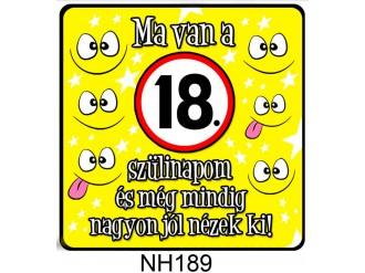 8ea74dd36c (NH189) Ma van a 18. szülinapom! - Hűtőmágnes – Születésnapi Ajándék