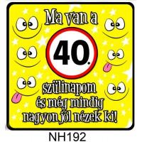 (NH192) Ma van a 40. szülinapom! - Hűtőmágnes – Születésnapi Ajándék